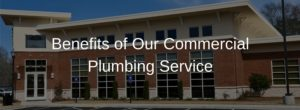 Benefits of Our Commercial Plumbing Services