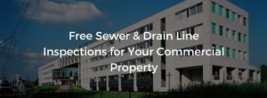 Free Sewer and Drain Line Inspections