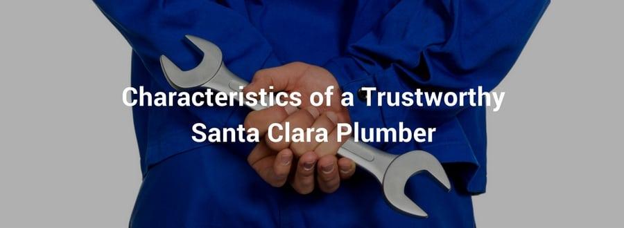 Santa Clara Plumber, Characteristics of a Trustworthy Santa Clara Plumber