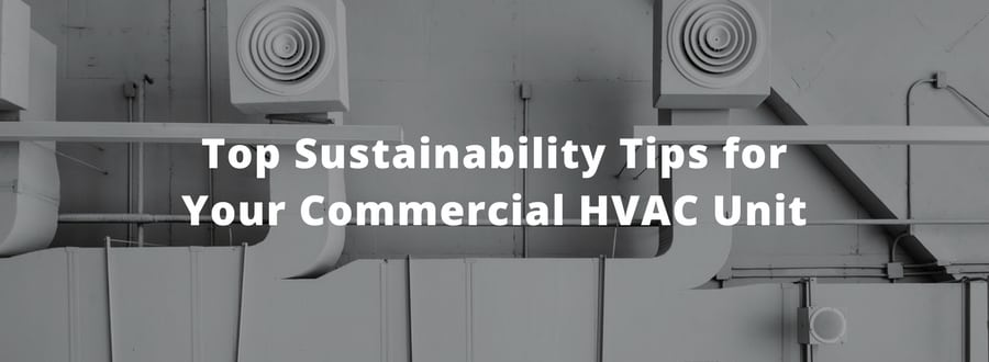 tips for commercial hvac units, Top Sustainability Tips for Your Commercial HVAC Unit