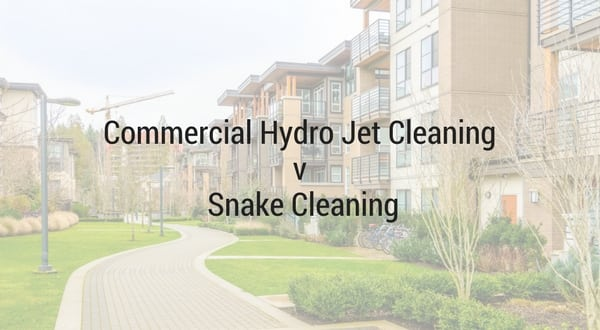 Commercial Hydro Jet Cleaning v Snake Cleaning
